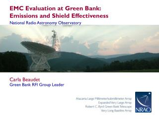 EMC Evaluation at Green Bank:  Emissions and Shield Effectiveness