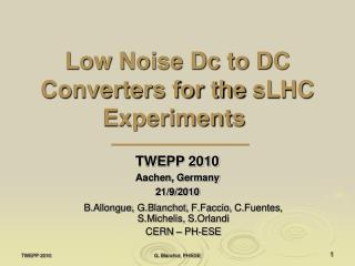 Low Noise Dc to DC Converters for the  sLHC  Experiments
