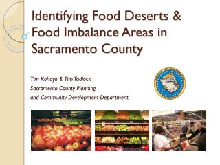 Identifying Food Deserts & Food Imbalance Areas in Sacramento County