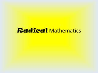 Radical  Mathematics