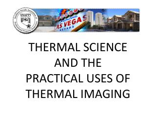 THERMAL SCIENCE  AND THE  PRACTICAL USES OF  THERMAL IMAGING