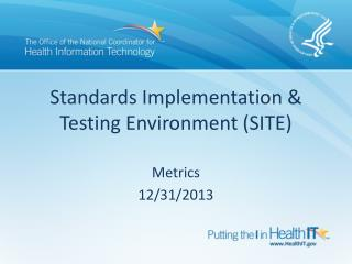 Standards Implementation & Testing Environment (SITE)