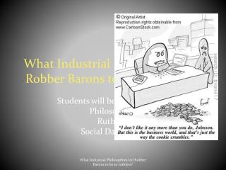 What Industrial Philosophies led Robber Barons to be so ruthless?