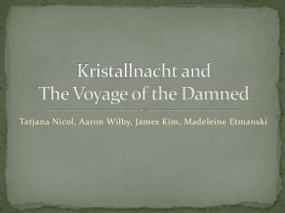 Kristallnacht and  The Voyage of the Damned