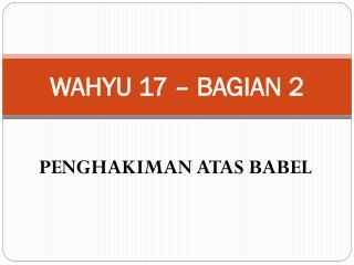 WAHYU 17 – BAGIAN 2