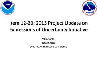 Item 12-20: 2013 Project Update on Expressions of Uncertainty Initiative