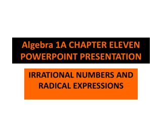 Algebra 1A  CHAPTER ELEVEN POWERPOINT PRESENTATION