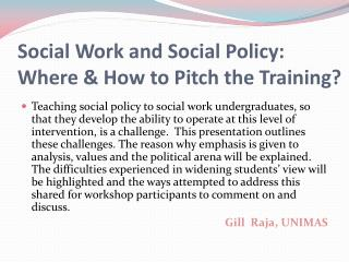 Social  Work and Social Policy:  Where &  How  to  Pitch  the  Training ?