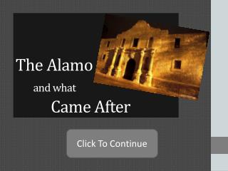 The Alamo and what           Came After
