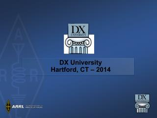 DX University Hartford, CT – 2014
