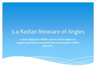 3.4 Radian Measure of Angles