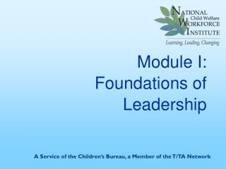 Module I:  Foundations of Leadership