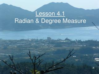 Lesson 4.1 Radian & Degree Measure
