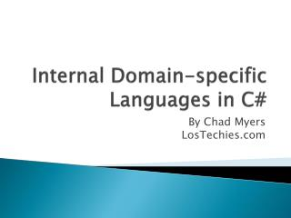 Internal Domain-specific Languages in C#