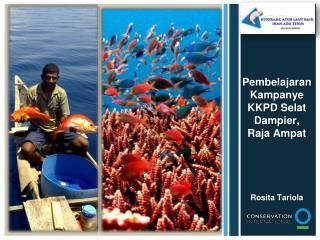 Pembelajaran Kampanye KKPD  Selat  Dampier,  Raja  Ampat
