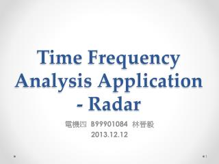 Time Frequency Analysis Application - Radar