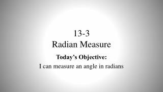 13-3 Radian  Measure