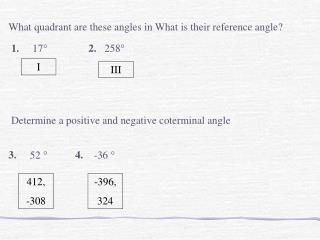 What quadrant are these angles  in What is their reference angle?