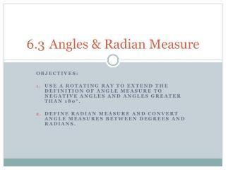 6.3Angles & Radian Measure