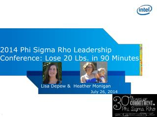 2014  Phi Sigma Rho Leadership Conference: Lose  20 Lbs. in 90 Minutes