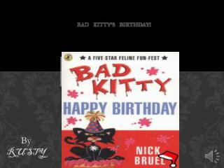 BAD   KITTY'S   BIRTHDAY!