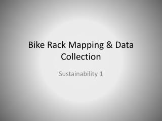 Bike Rack Mapping & Data Collection