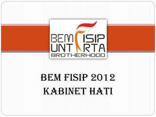 BEM FISIP 2012 KABINET HATI