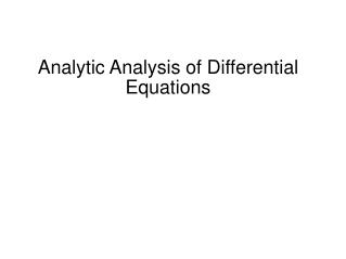 Analytic Analysis of Differential Equations