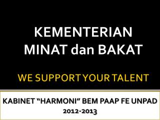 WE SUPPORT YOUR TALENT