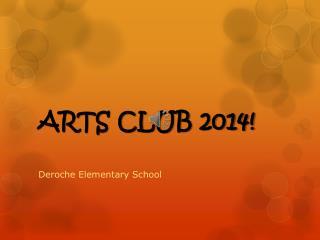 ARTS CLUB 2014!