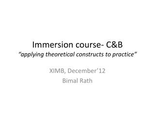 "Immersion course- C&B  ""applying theoretical constructs to practice"""