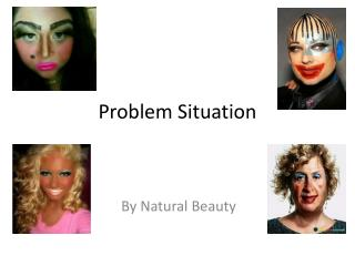 Problem Situation