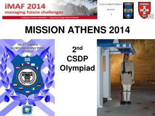 MISSION ATHENS 2014 2 nd CSDP  Olympiad