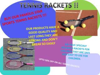 TENNIS RACKETS !!