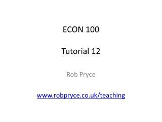 ECON 100 Tutorial 12