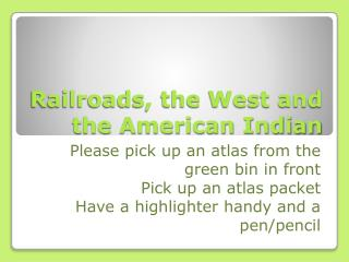 Railroads, the West and the American Indian
