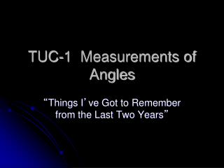 TUC-1  Measurements of Angles