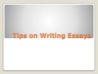 Tips on Writing Essays