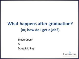 What happens after graduation?
