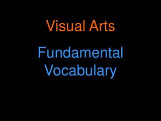 Visual Arts Fundamental Vocabulary