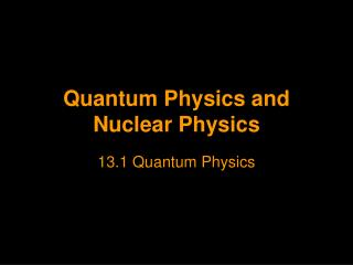 Quantum Physics and Nuclear Physics