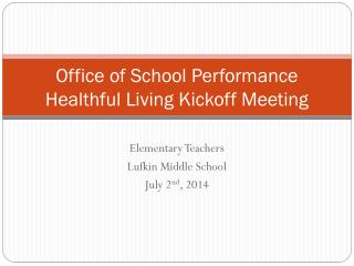Office of School Performance Healthful Living Kickoff Meeting