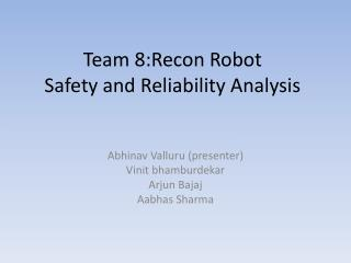 Team 8:Recon Robot Safety and Reliability Analysis