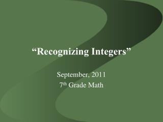 """""""Recognizing Integers"""""""