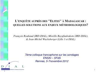 7ème  colloque  francophone  sur  les  sondages ENSAI –  SFdS Rennes, 5-7novembre 2012