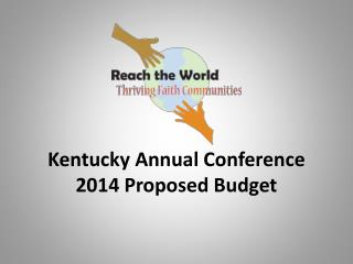 Kentucky Annual Conference 2014 Proposed Budget
