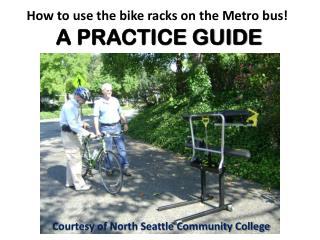 How to use the bike racks on the Metro bus!  A PRACTICE GUIDE