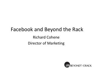 Facebook and Beyond the Rack