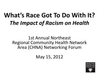 What's Race Got To Do With It? The Impact of Racism on Health