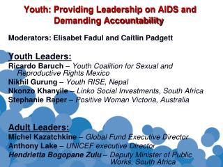 Youth: Providing Leadership on AIDS and Demanding Accountability�